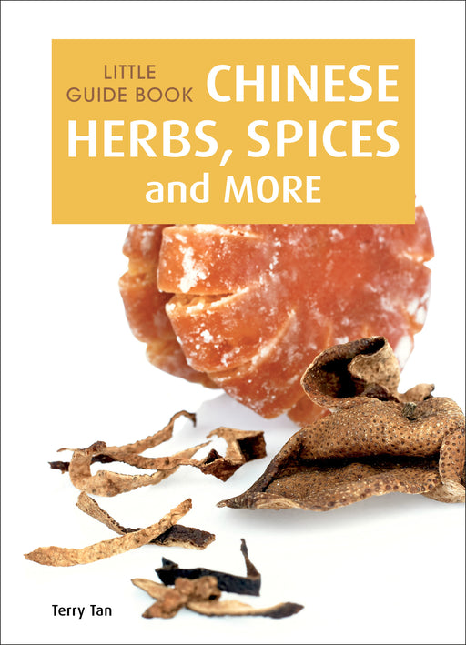 Little Guide Book: Chinese Herbs, Spices &