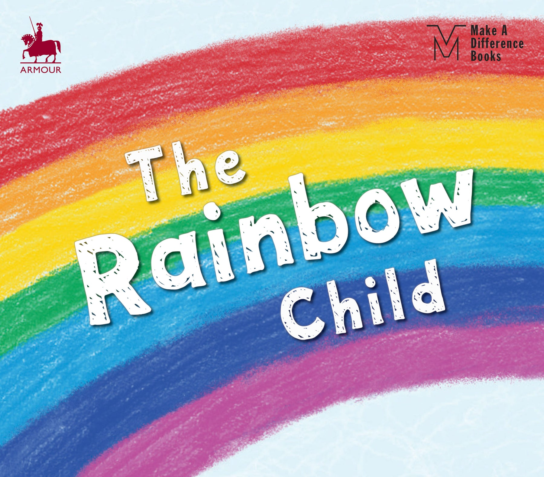 Make A Difference Books: The Rainbow Child