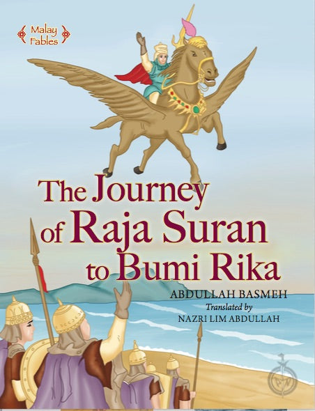 Malay Fables: The Journey of Raja Suran to Bumi Rika