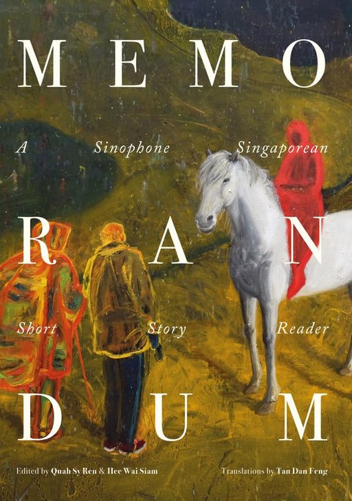 Memorandum: A Sinophone Singaporean Short Story Reader