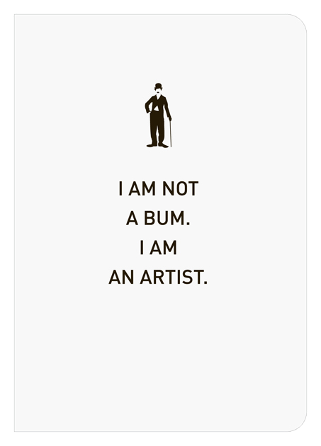 I Am Not A Bum. I Am An Artist.
