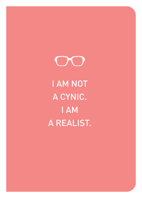 I Am Not A Cynic. I Am A Realist. - Localbooks.sg