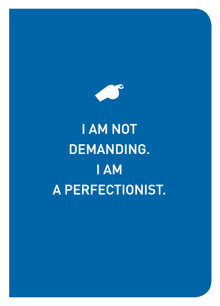 I Am Not Demanding. I Am A Perfectionist. - Localbooks.sg