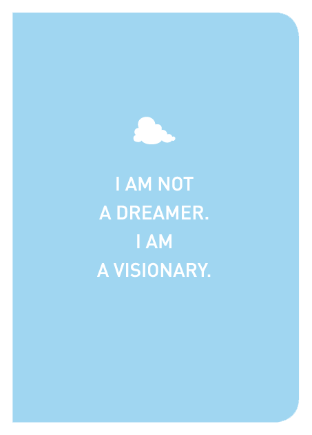 I Am Not A Dreamer. I Am A Visionary. - Localbooks.sg