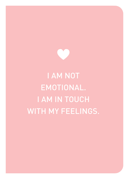 I Am Not Emotional. I Am In Touch With My Feelings. - Localbooks.sg