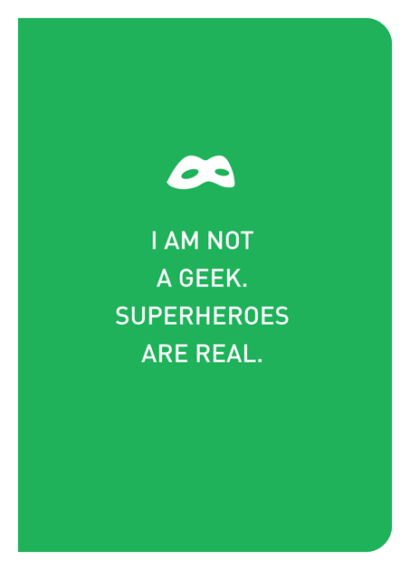 I Am Not A Geek. Superheroes Are Real. - Localbooks.sg