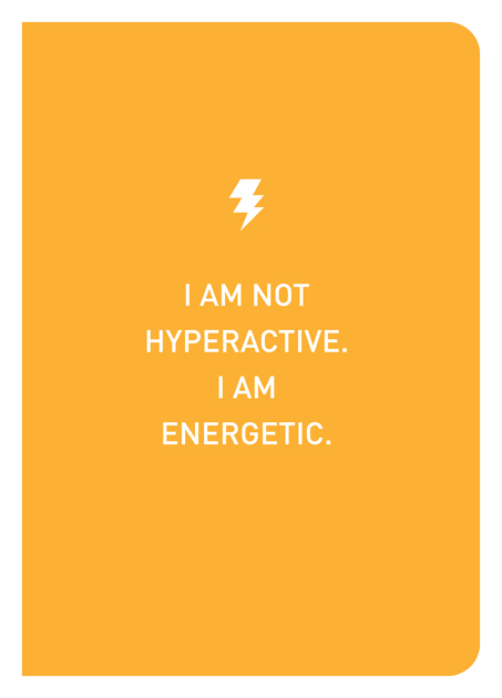 I Am Not Hyperactive. I Am Energetic. - Localbooks.sg