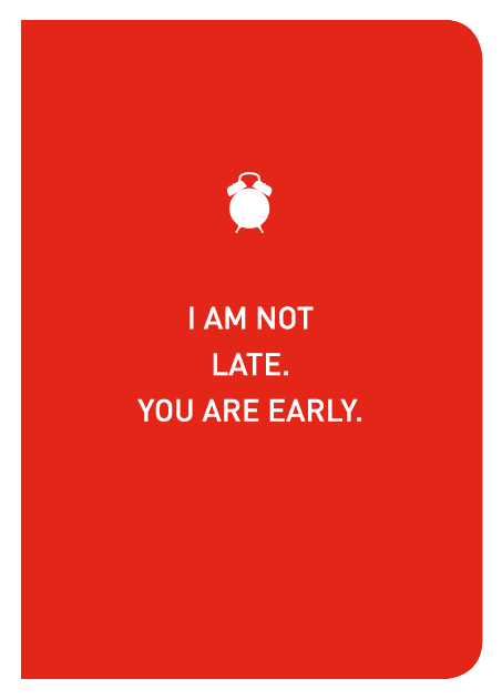 I Am Not Late. You Are Early. - Localbooks.sg