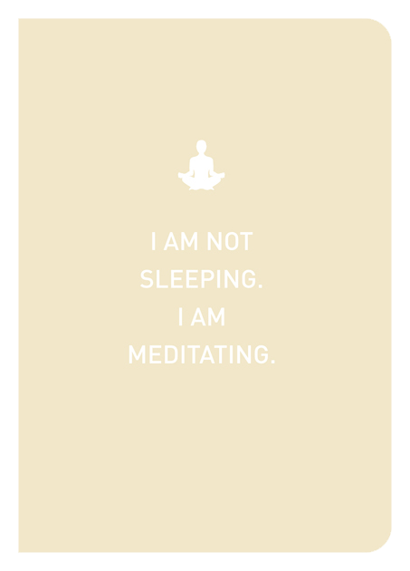 I Am Not Sleeping. I Am Meditating. - Localbooks.sg
