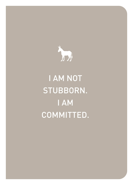 I Am Not Stubborn. I Am Committed. - Localbooks.sg