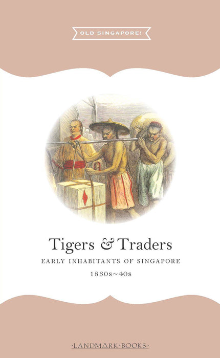 Old Singapore! : Tigers & Traders