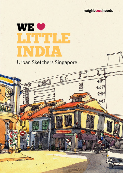 Our Neighbourhoods: We Love Little India