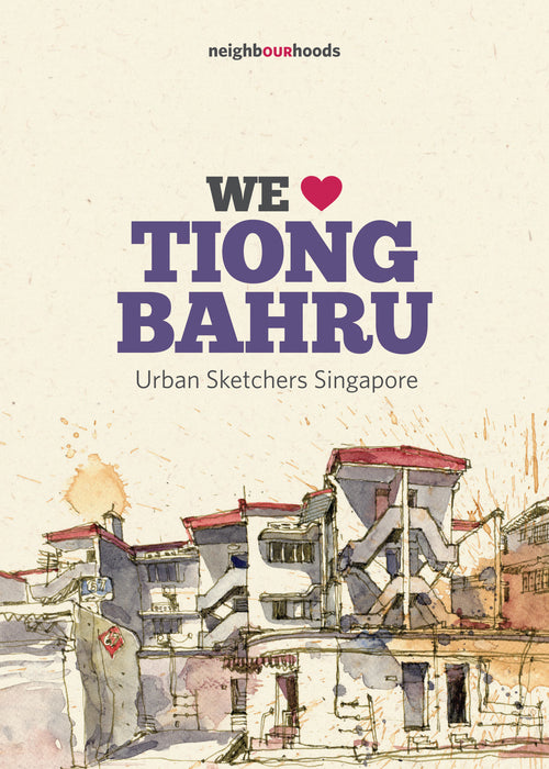 Our Neighbourhoods: We Love Tiong Bahru