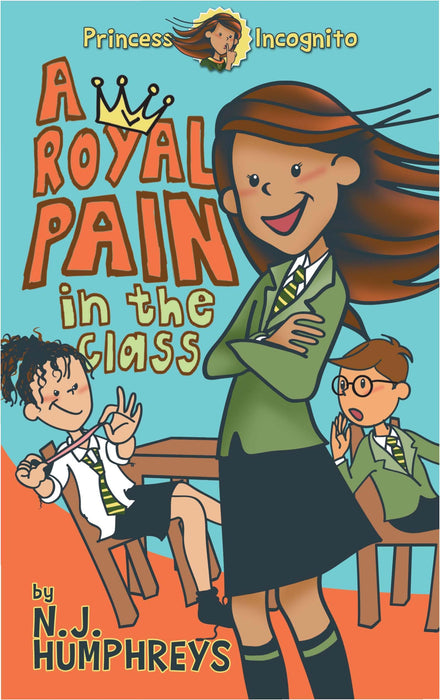 Princess Incognito: Royal Pain In The Class