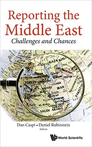 Reporting the Middle East: Challenges and Chances
