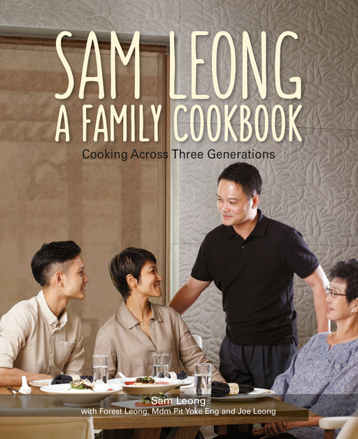 Sam Leong A Family Cookbook