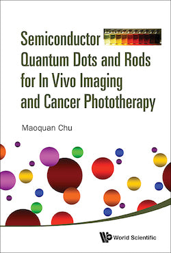 Semiconductor Quantum Dots and Rods for In Vivo Imaging and Cancer Phototherapy