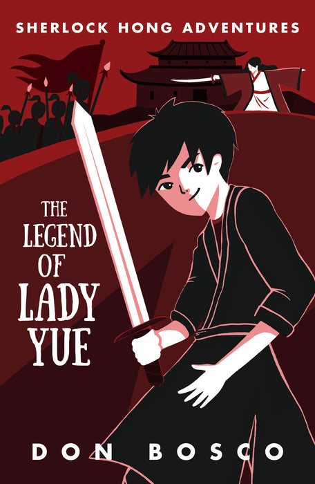 Sherlock Hong Adventures: The Legend of Lady Yue (Book 4)