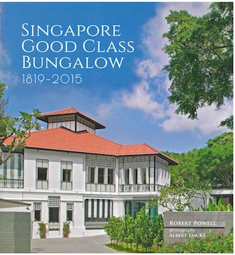 Singapore: Good Class Bungalow 1819–2015