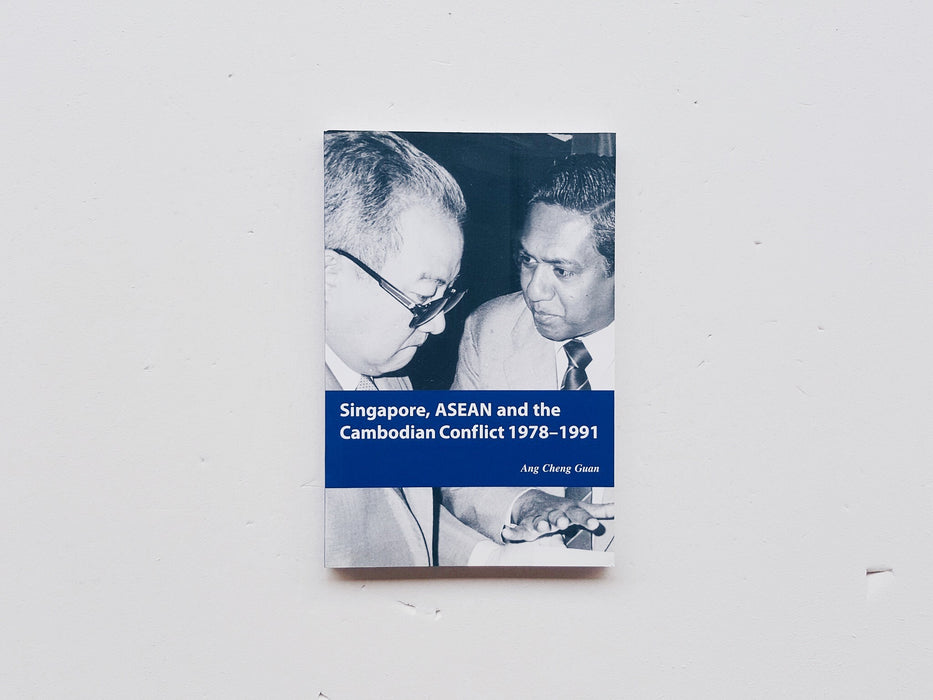 Singapore, ASEAN and the Cambodian Conflict, 1978-1991