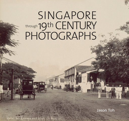 Singapore through 19th Century Photographs