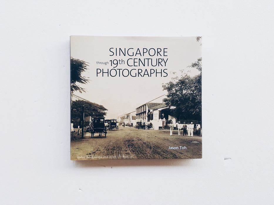 Singapore through 19th Century Photographs Front Cover