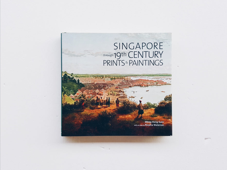 Singapore through 19th Century Prints and Paintings Front Cover