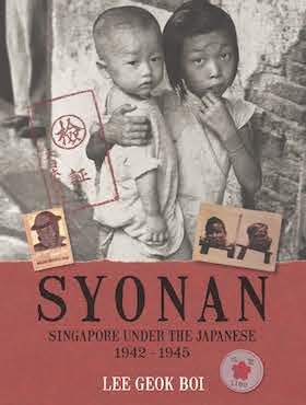 Syonan: Singapore Under the Japanese 1942-1945