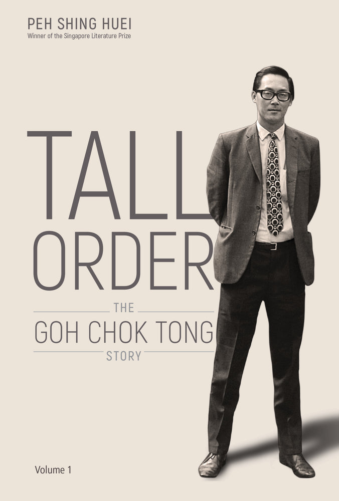 Tall Order: The Goh Chok Tong Story (Volume 1)