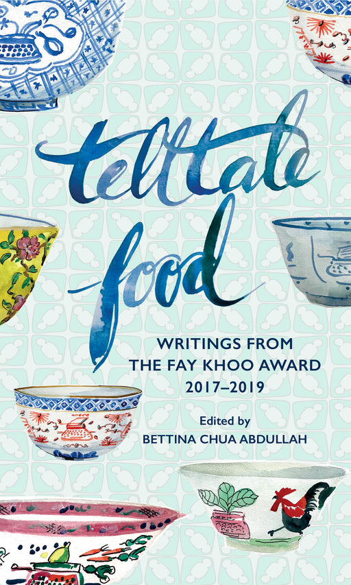 Telltale Food: Writings from the Fay Khoo Award 2017–2019 (Preorder)