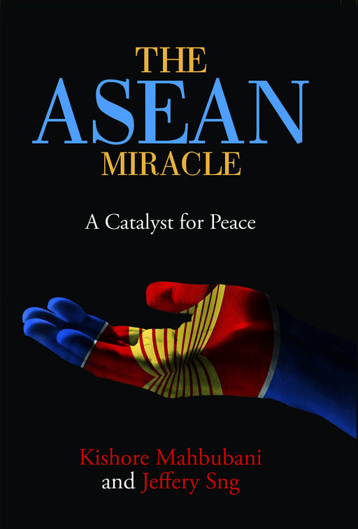 The ASEAN Miracle - Localbooks.sg