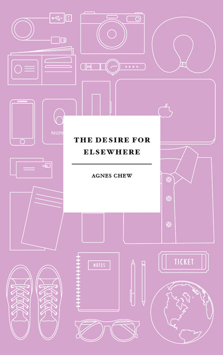 The Desire For Elsewhere (2nd Printing)