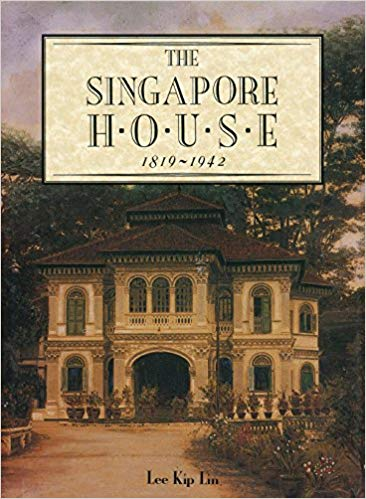 The Singapore House 1819-1942