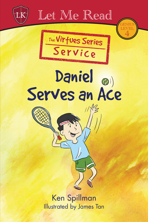 The Virtues Series (Level 4): Daniel Serves an Ace