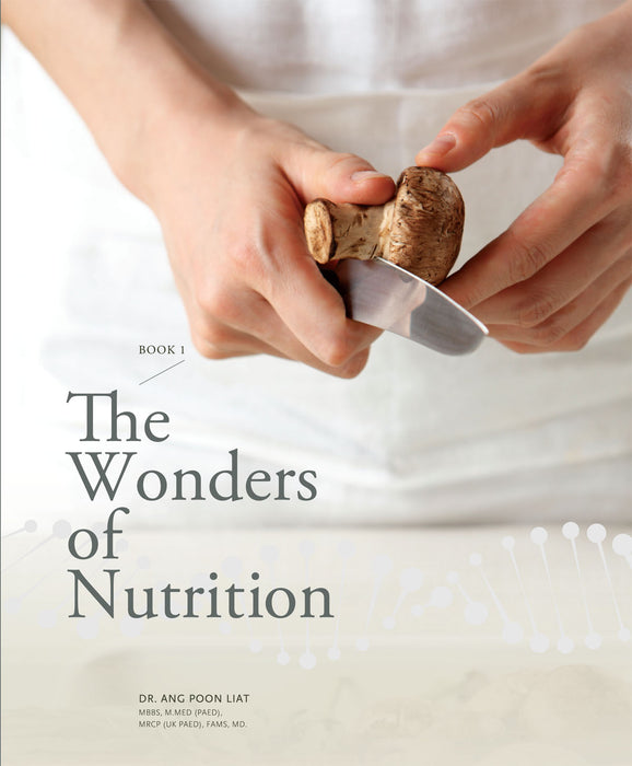 The Wonders of Nutrition by Dr Ang Poon Liat