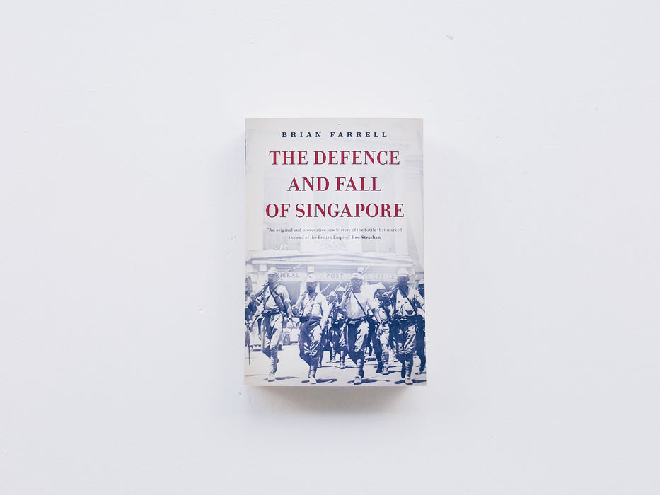 The Defence and Fall of Singapore front cover