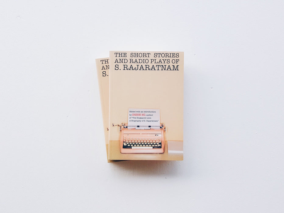 The Short Stories And Radio Plays of S. Rajaratnam (Paperback)