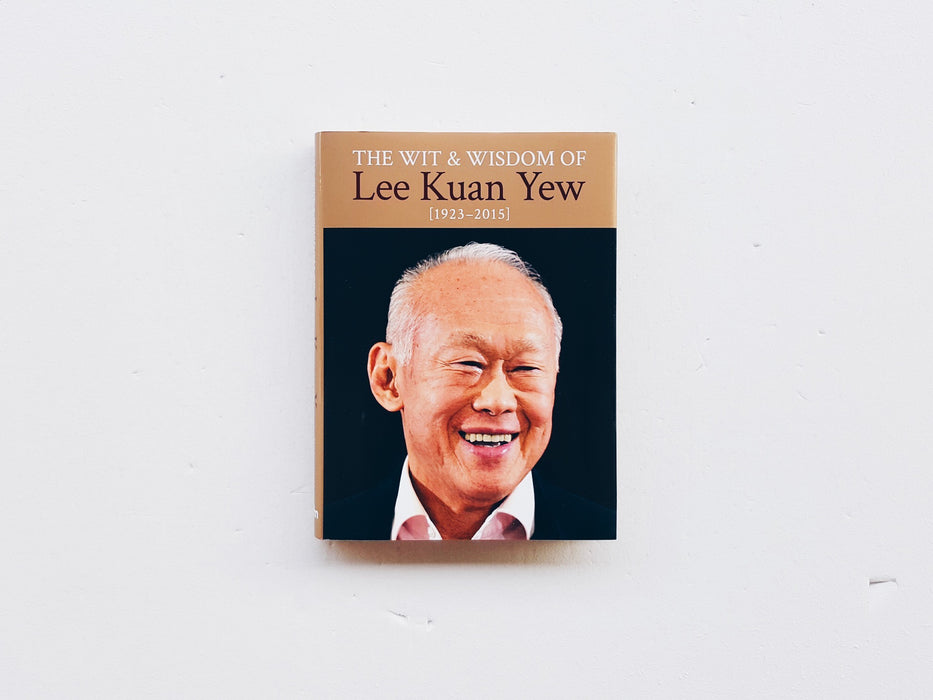 The Wit and Wisdom of Lee Kuan Yew Front Cover