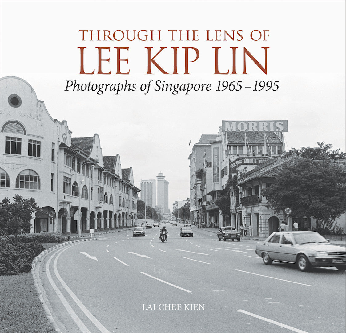Through the Lens of Lee Kip Lin