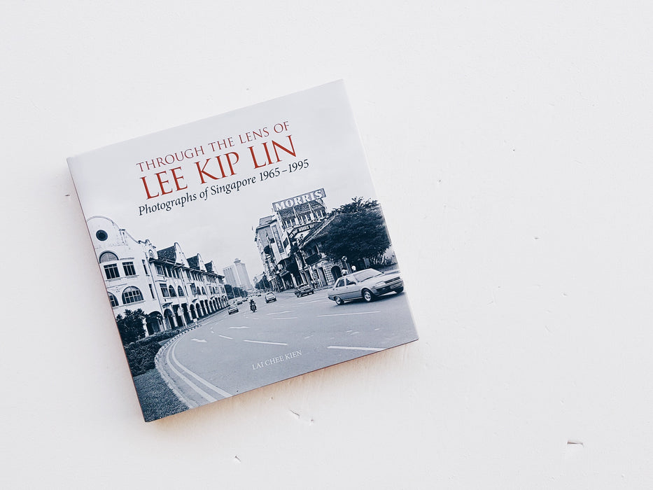 Through the Lens of Lee Kip Lin Photographs of Singapore 1965 to 1995 Front Cover