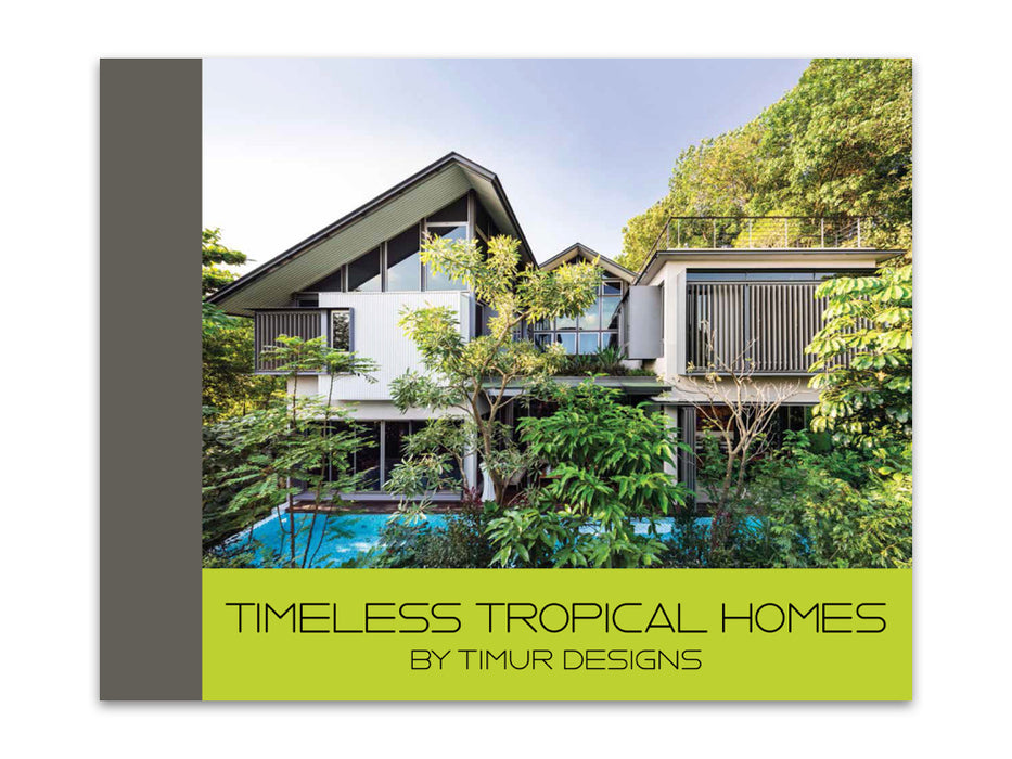 Timeless Tropical Homes by Timur Designs