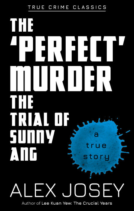 True Crime Classics: The 'Perfect' Murder, The Trial of Sunny Ang (A True Story)