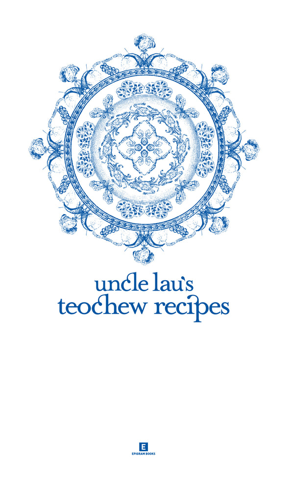 Uncle Lau's Teochew Recipes