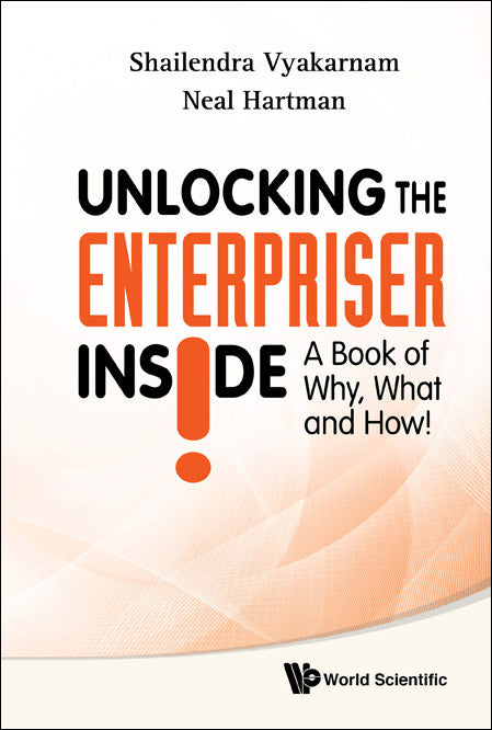 Unlocking the Enterpriser Inside! A Book of Why, What and How!