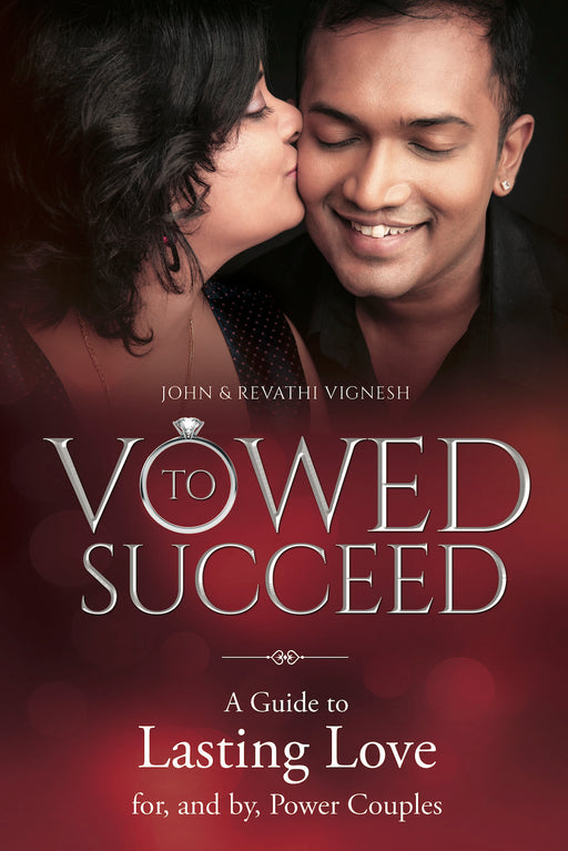 Vowed to Succeed: A Guide to Lasting Love for, and by, Power Couples