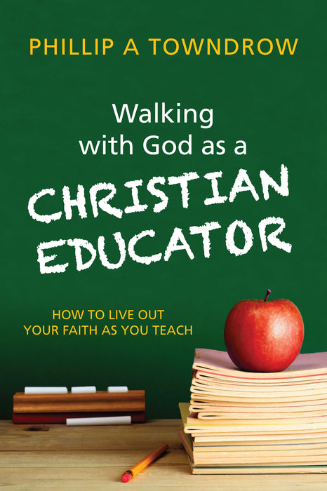 Walking with God as a Christian Educator