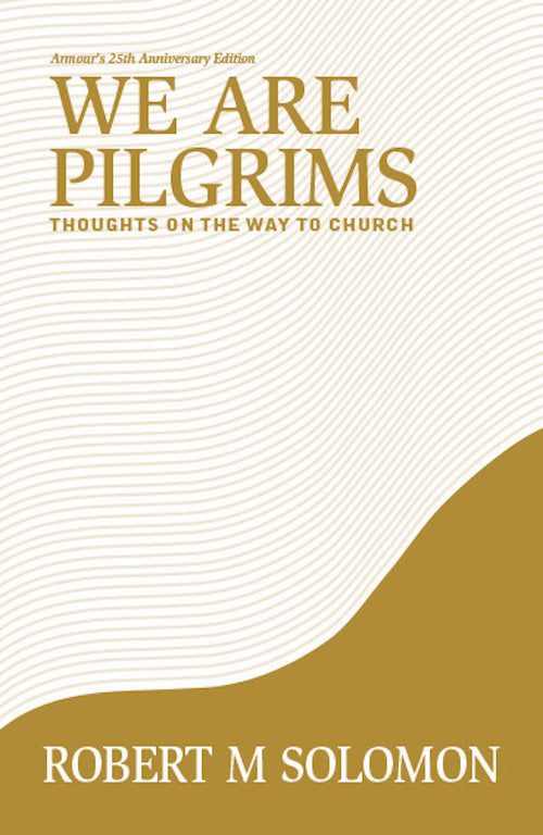 We Are Pilgrims by Robert M Solomon