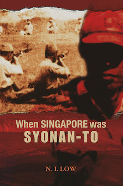 When Singapore Was Syonan-To