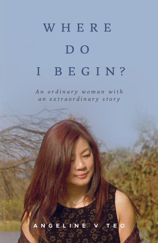 Where Do I Begin? An ordinary woman with an extraordinary story