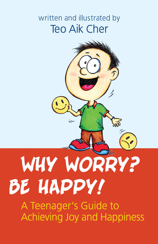 Why Worry? Be Happy!